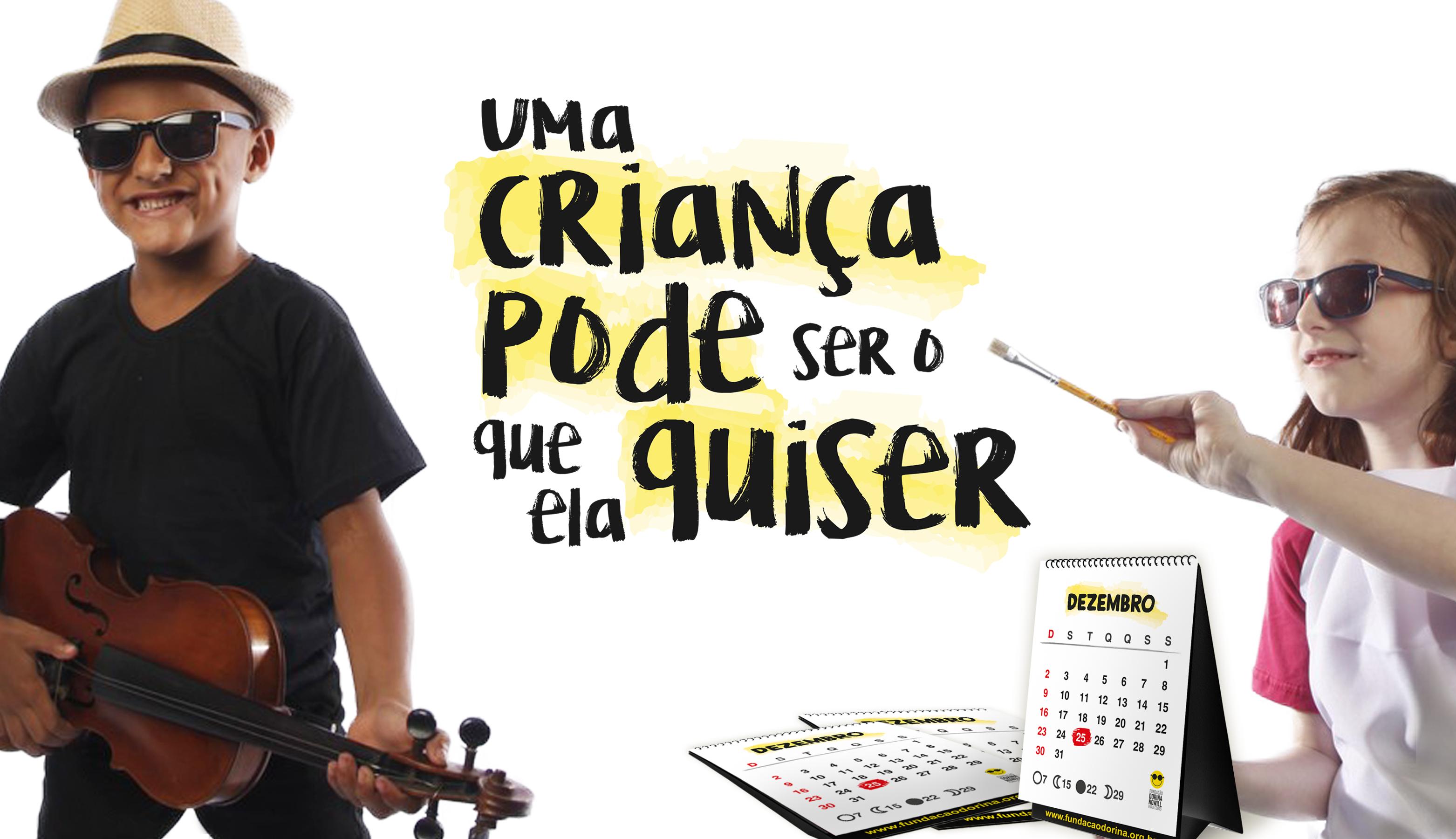 """Banner virtual do Calendário 2018. No centro está a frase """"Uma Criança pode ser o que ela quiser"""". À direita uma menina pinta e à esquerda um menino toca violino."""
